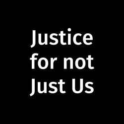 Justice for not Just Us